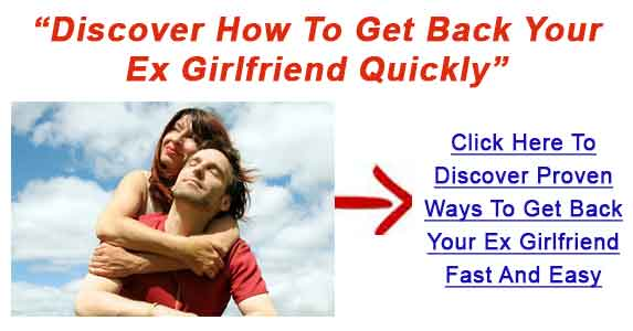 Getting Back With An Ex Girlfriend - How To Get Back With Your Ex